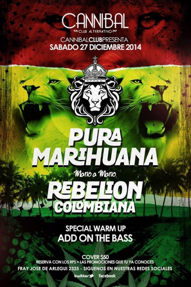 Pura Marihuana / Mano a Mano / Rebelión Colimbiana @ Cannibal Club
